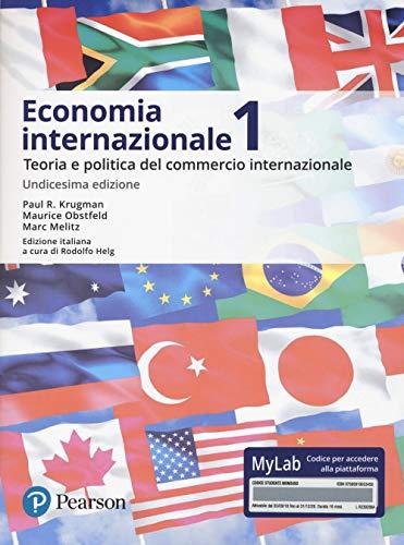 Economia internazionale. Vol. 1: Teoria e politica del commercio internazionale. Ediz. Mylab. Con Contenuto digitale per accesso on line