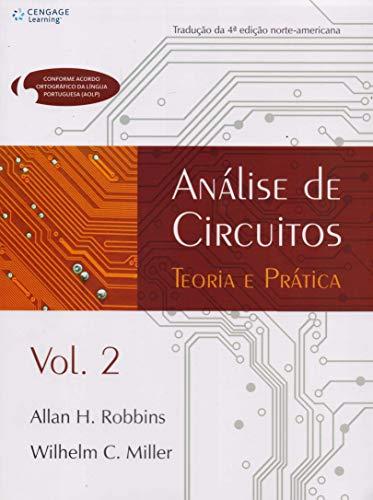 Análise de circuitos - Volume II: Teoria e Prática: Volume 2