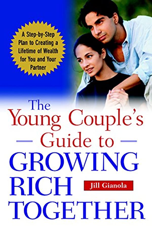 The Young Couple's Guide to Growing Rich Together: A Step-by-step Plan to Creating a Lifetime of Wealth for You and Your Partner (English Edition)