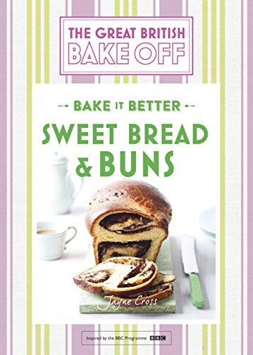 Great British Bake Off – Bake it Better (No.7): Sweet Bread & Buns ...
