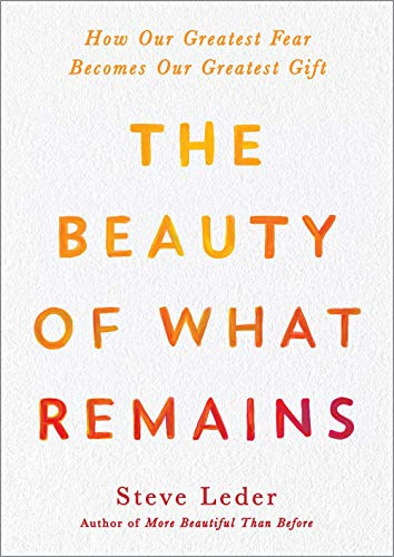The Beauty of What Remains: How ...