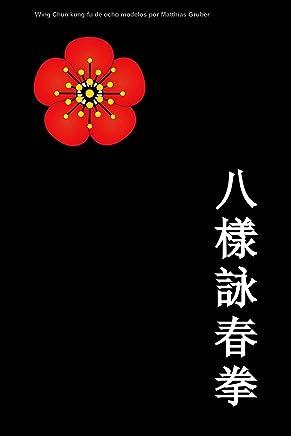 Wing Chun kung-fu de ocho modelos (Spanish Edition)
