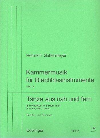 Tänze aus nah und fern: Kammermusik für Blechblasinstrumente Heft 2