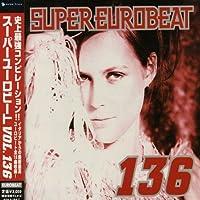 Super Eurobeat 136 by Super Eurobeat V.136 (2006-06-22)