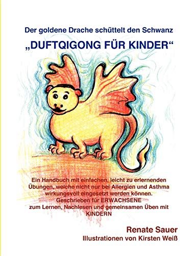 Der goldene Drache schüttelt den Schwanz: DuftQiGong für Kinder