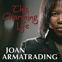 This Charming Life by Joan Armatrading (2010-03-30)