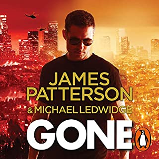 Gone                   By:                                                                                                                                 James Patterson                               Narrated by:                                                                                                                                 Danny Mastrogiorgio,                                                                                        Henry Leyva                      Length: 7 hrs and 54 mins     18 ratings     Overall 4.2