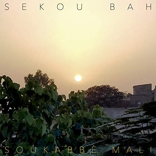 "Sekou Bah feat. Yacouba Kone, Yero Dicko & Mamadou ""Prince"" Kone"