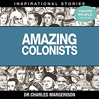 Amazing Colonists                   Written by:                                                                                                                                 Dr. Charles Margerison                               Narrated by:                                                                                                                                 full cast                      Length: 59 mins     Not rated yet     Overall 0.0