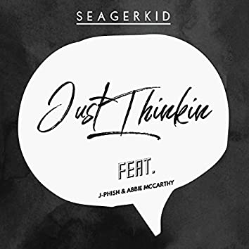 Just Thinkin' (feat. J-Phish & Abbie McCarthy)