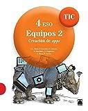 TIC 4 ESO. Equipos 2. Creación de apps - 9788430781980
