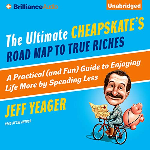 The Ultimate Cheapskate's Road Map to True Riches Audiobook By Jeff Yeager cover art