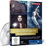 Kreative Blitzfotografie mit Alexander Heinrichs - Das Fotografie-Training - Alexander Heinrichs