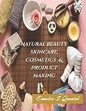 Natural Beauty, Skincare, Cosmetics & Product Making: Lipstick, Lip balm, Body Scrubs, Soap Making, Perfume Making, Candle Making, Herbal Teas, & more!