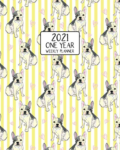 2021 One Year Weekly Planner: Vintage Stripe Frenchie | Weekly Views Daily Schedules to Drive Goal Oriented Action | Annual Overview | Prioritize and ... Bulldog Fans! (French Bulldog Lovers Series)