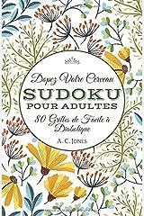 Dopez Votre Cerveau - Sudoku pour Adultes: 80 Grilles de Facile à Diabolique (Jeux de voyage et de poche) (French Edition) Paperback