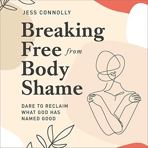 Breaking Free from Body Shame cover art