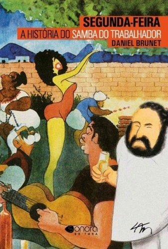 Segunda-Feira. A História do Samba do Trabalhador