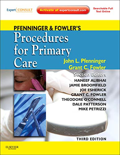 Hot Sale Pfenninger and Fowler's Procedures for Primary Care: Expert Consult - Online and Print, 3e (Pfenninger, Pfenniger and Fowler's Procedures for Primary Care, Expert Consult)