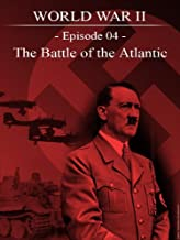 World War II - Episode 04 - The battle of the Atlantic