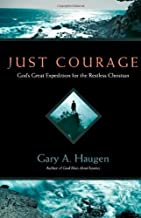 Just Courage by Gary A. Haugen (February 2009)