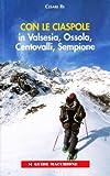 Con le ciaspole in Valsesia, Ossola, Centovalli, Sempione