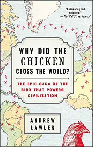 Why Did the Chicken Cross the World?: The Epic Saga of the Bird that Powers Civilization (English Edition)