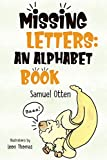 Missing Letters: An Alphabet Book