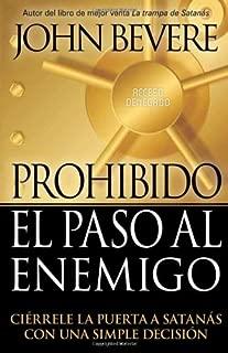 Prohibido El Paso Al Enemigo: Ciérrele la puerta a Satanás con una simple decisión (Spanish Edition)