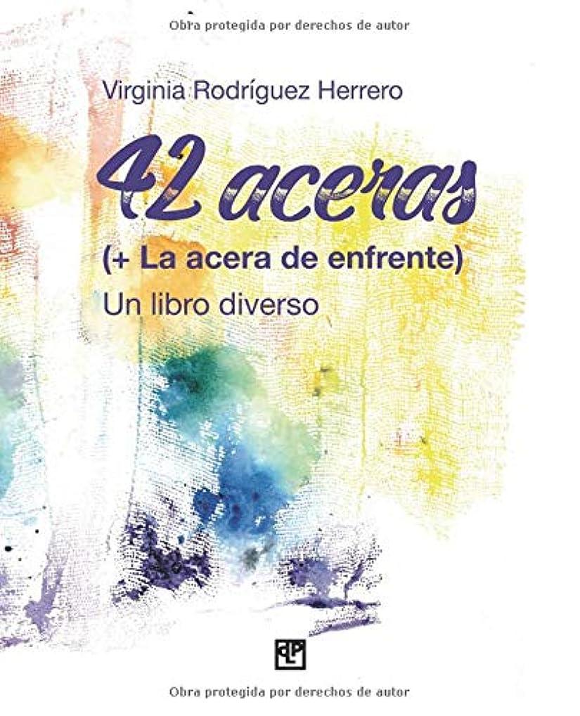 必需品完了ネクタイ42 aceras (+ La acera de enfrente): Un libro diverso