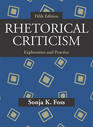 Compare Textbook Prices for Rhetorical Criticism: Exploration and Practice, Fifth Edition 5 Edition ISBN 9781478634898 by Sonja K. Foss