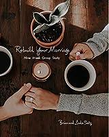Rebuild Your Marriage