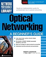 Optical Networking: A Beginner's Guide (Network Professional's Library)