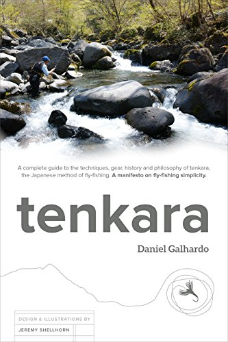 tenkara: A complete guide to the techniques, gear, history and philosophy of tenkara, the Japanese method of fly-fishing. A manifesto on fly-fishing simplicity. (English Edition)