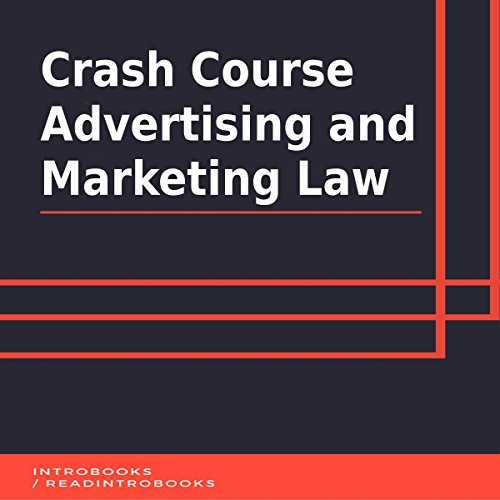 Crash Course Advertising and Marketing Law Audiobook By IntroBooks cover art