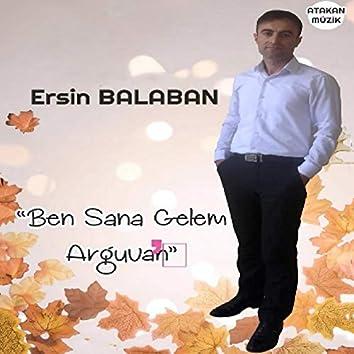 Ben Sana Gelem Arguvan
