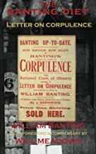 The Banting Diet: Letter on Corpulence: With a Foreword & Commentary by Will Meadows