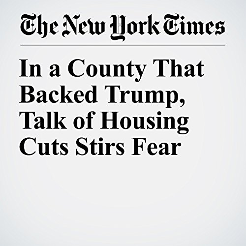 In a County That Backed Trump, Talk of Housing Cuts Stirs Fear copertina