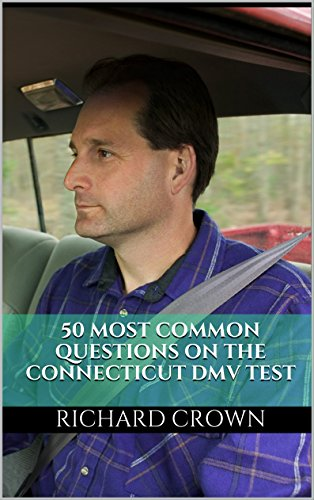 Pass Your Connecticut Dmv Test Guaranteed 50 Real Test Questions Connecticut Dmv Practice Test Questions