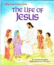 The Life of Jesus: Adapted from the Gospels According to Matthew and John (Golden Bible Stories)