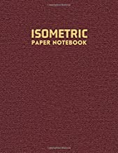 Isometric Paper Notebook: Ruled Large Grid Drawing Isometric Graph Paper Notebook Journal For All Sketches And Geometric Drawings Isometric Notebook ... Sketch Book (Isometric Triangle Notepad)