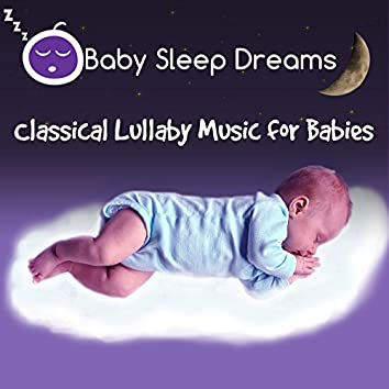 Classical Lullaby Music for Babies