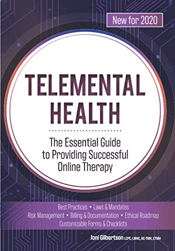 Telemental Health: The Essential Guide to Providing Successful Online Therapy