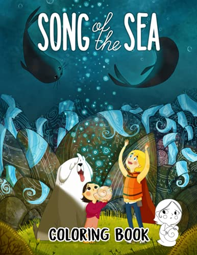Song Of The Sea Coloring Book: Amazing gift for All Ages and Fans with High Quality Image.– 30+ GIANT Great Pages with Premium Quality Images.