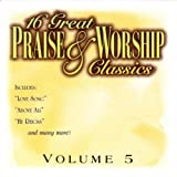 16 Great Praise and Worship Classics, Vol. 5