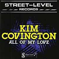 All of My Love by Kim Covington (2012-05-03)