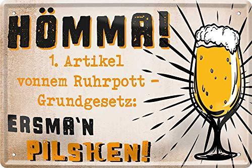 """Blechschilder Bier lustiger Spruch: """"HÖMMA! 1. Artikel vonnem Ruhrpott – Grundgesetz: ERSMA'N PILSCHEN! """" Deko Schild Bar-Schild Theke 20x30 cm G0036"""