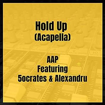 Hold Up (Acapella)