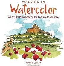 Walking in Watercolor: An Artist's Pilgrimage on the Camino de Santiago