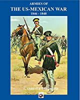 Armies of the US-Mexican War: 1846 - 1848